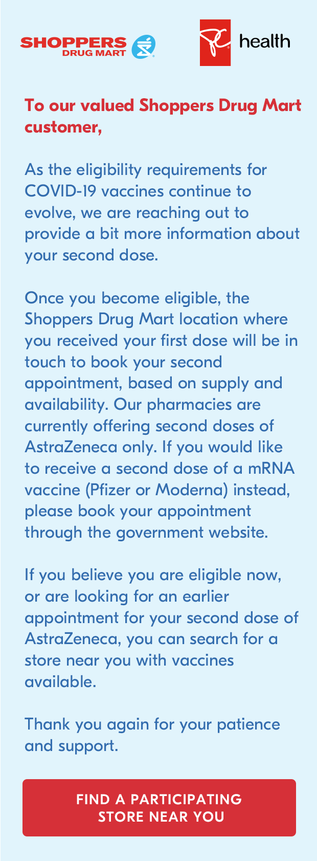 As eligibility requirements for COVID-19 vaccines continue to evolve, we are reaching out to provide a bit more information about your second dose.