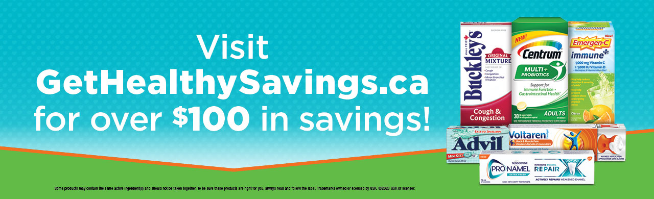GSK Healthy Savings. Save on som  e of Canada's most popular health and wellness brands.