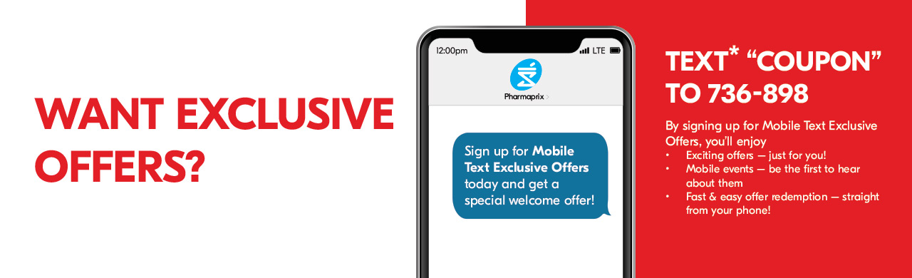 """Want Exclusive Offers? Sign up for Mobile Text Exclusive Offers today and get a special welcome offer! Text* """"COUPON"""" to 736-898."""
