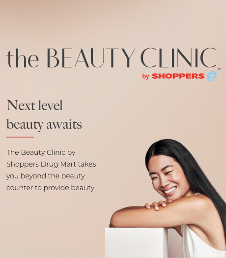 Next level beauty awaits - The Beauty Clinic by Shoppers<sup>TM</sup> takes you beyond the beauty counter to provide beauty solutions that include an array of non-surgical cosmetic services and treatments.