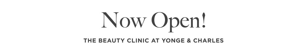 Now Open!  The Beauty Clinic at Yonge & Charles
